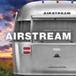 'Airstream: America's World Traveler' with Patrick Foster
